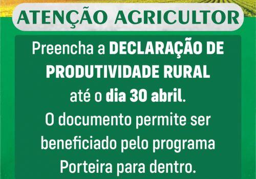 Agricultores tem até o dia 30 de abril para preencher Declaração de Produtividade Rural